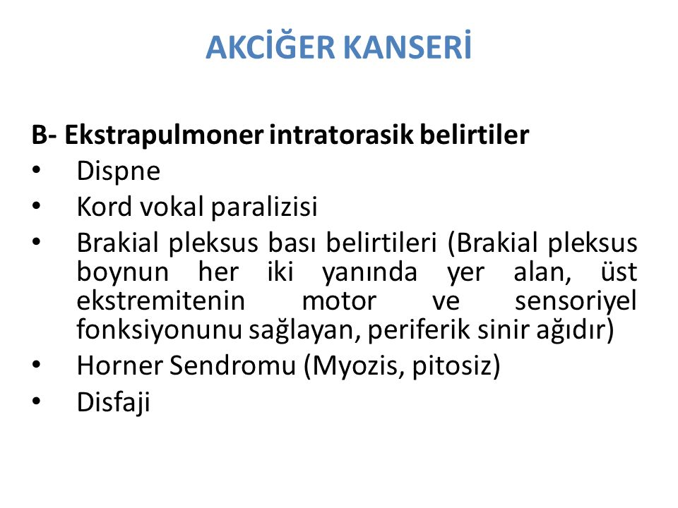 AKCİĞER KANSERİ B- Ekstrapulmoner intratorasik belirtiler Dispne