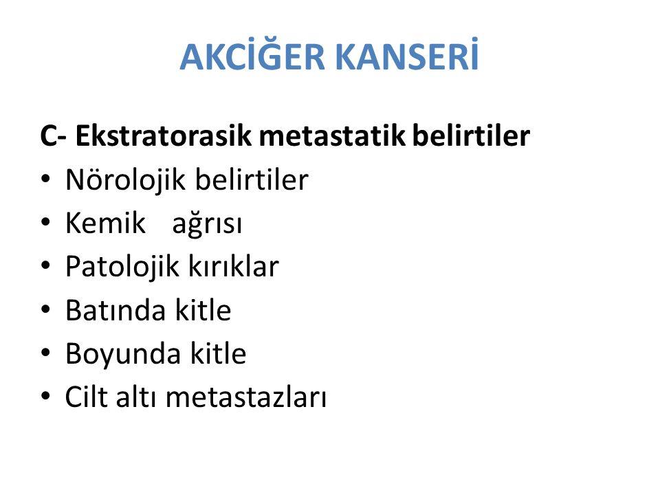 AKCİĞER KANSERİ C- Ekstratorasik metastatik belirtiler