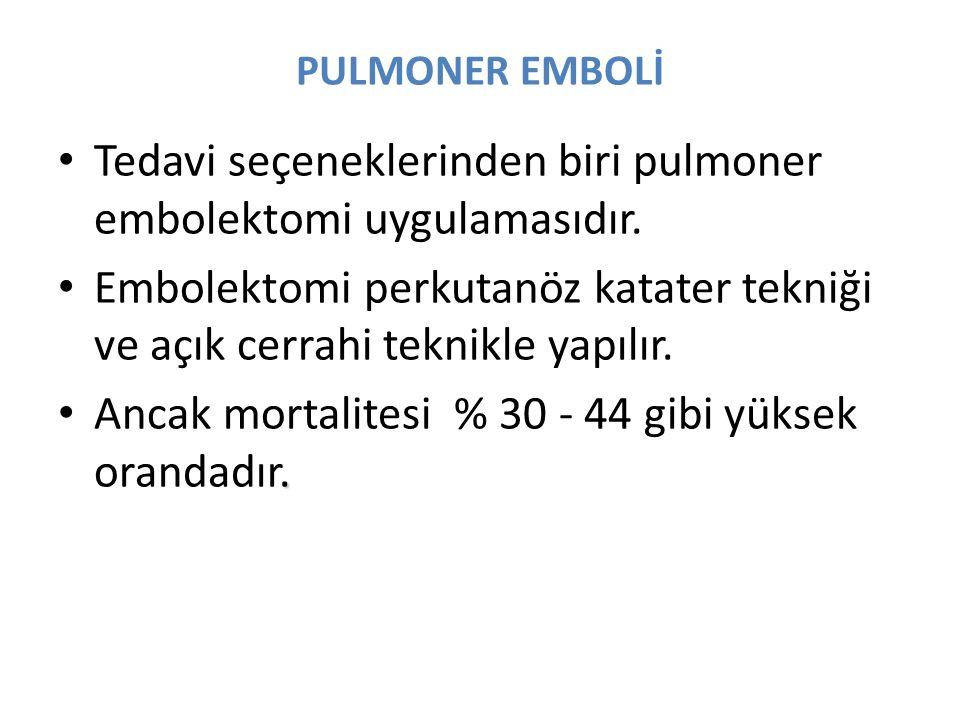 Tedavi seçeneklerinden biri pulmoner embolektomi uygulamasıdır.