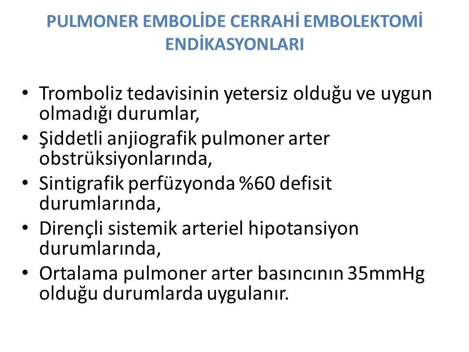 PULMONER EMBOLİDE CERRAHİ EMBOLEKTOMİ ENDİKASYONLARI