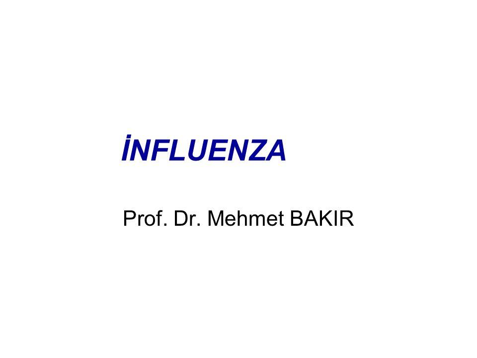 İNFLUENZA Prof. Dr. Mehmet BAKIR