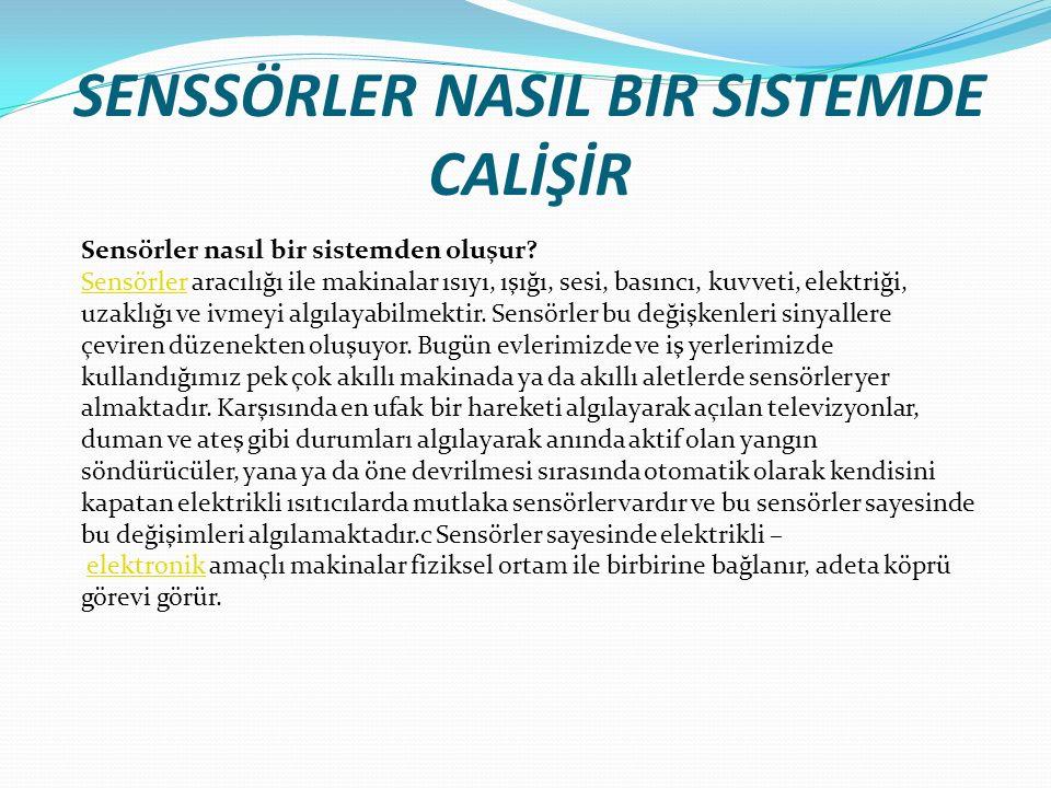 SENSSÖRLER NASIL BIR SISTEMDE CALİŞİR