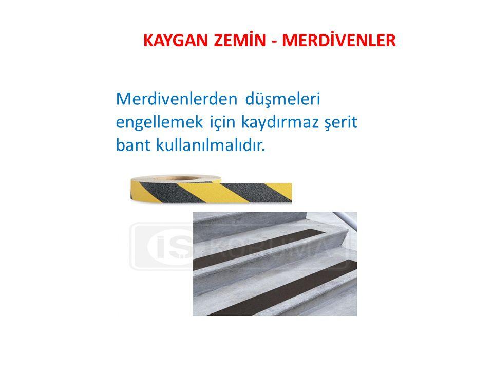 KAYGAN ZEMİN - MERDİVENLER