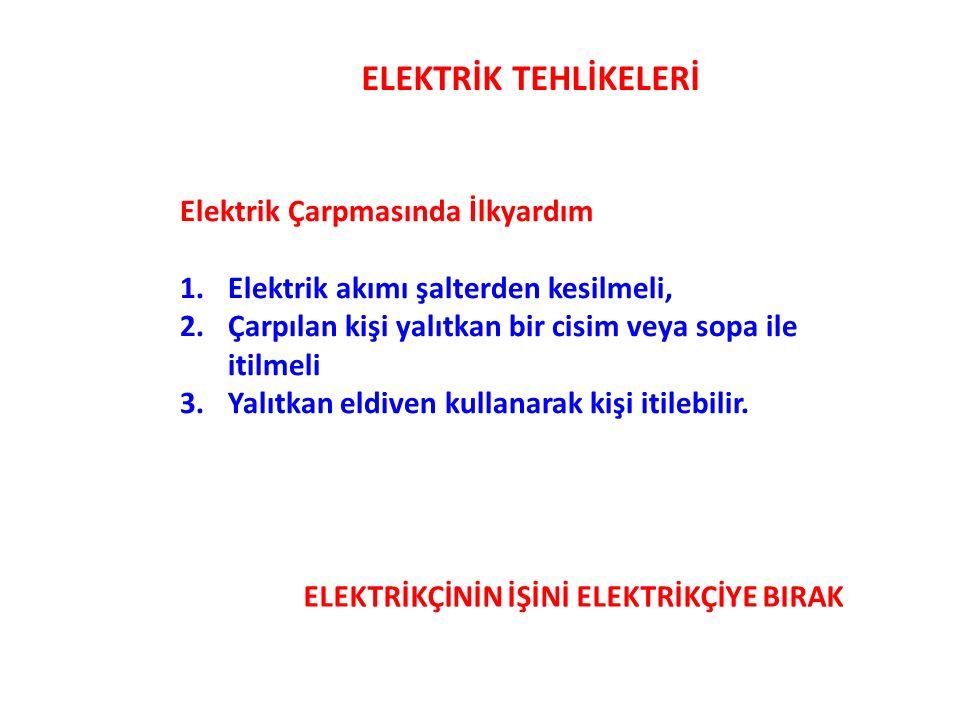 ELEKTRİK TEHLİKELERİ Elektrik Çarpmasında İlkyardım