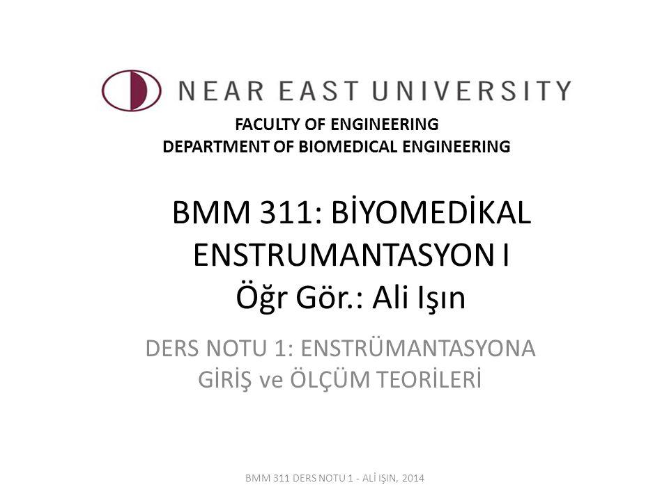BMM 311: BİYOMEDİKAL ENSTRUMANTASYON I Öğr Gör.: Ali Işın