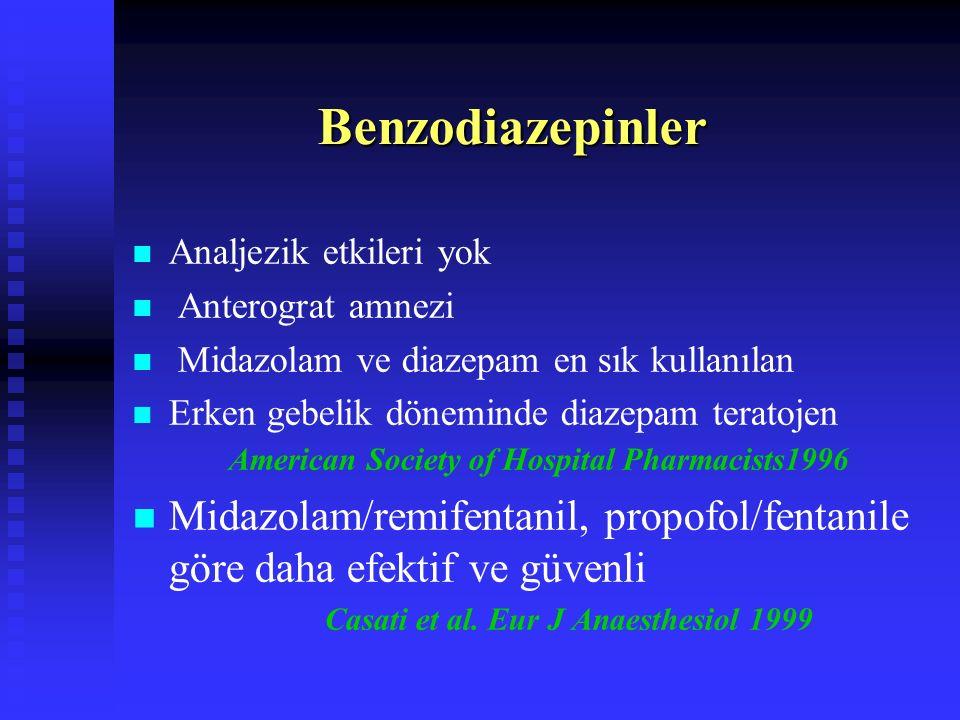 Benzodiazepinler Analjezik etkileri yok. Anterograt amnezi. Midazolam ve diazepam en sık kullanılan.