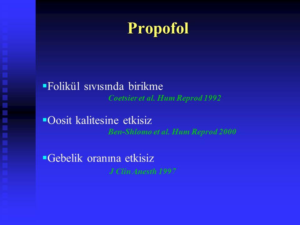 Propofol Folikül sıvısında birikme Oosit kalitesine etkisiz