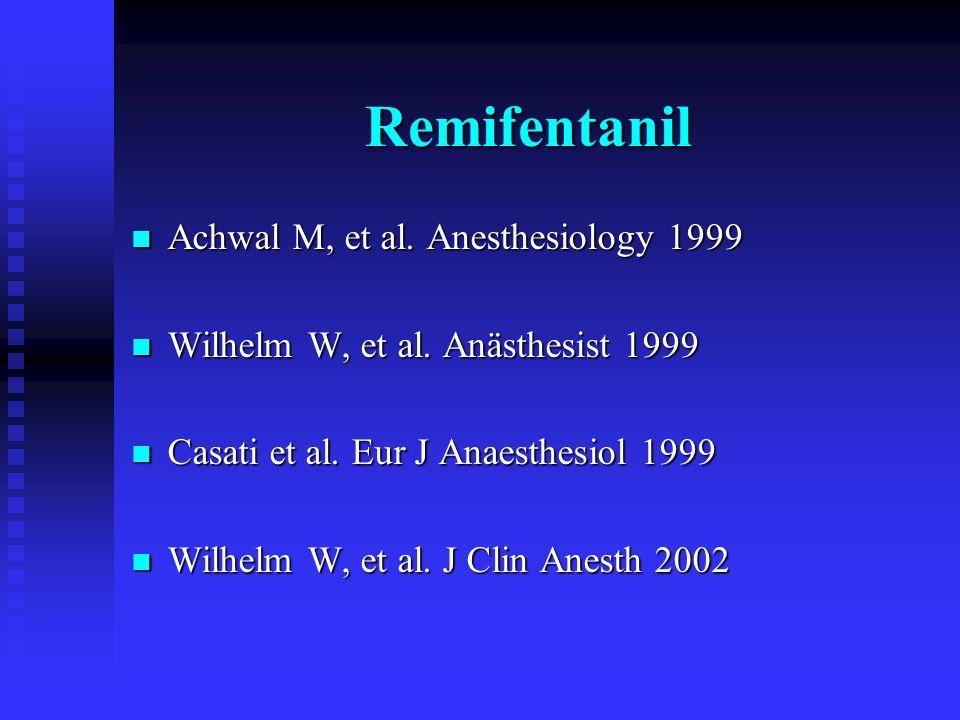 Remifentanil Achwal M, et al. Anesthesiology 1999