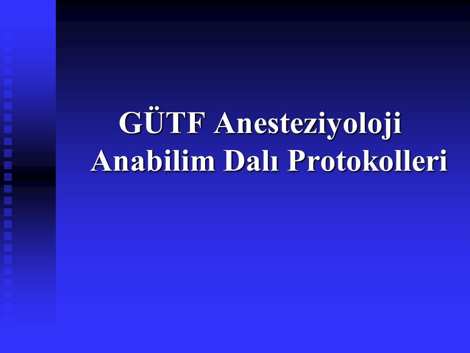 GÜTF Anesteziyoloji Anabilim Dalı Protokolleri