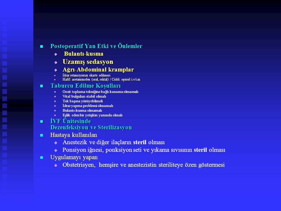 Uzamış sedasyon Postoperatif Yan Etki ve Önlemler Bulantı-kusma