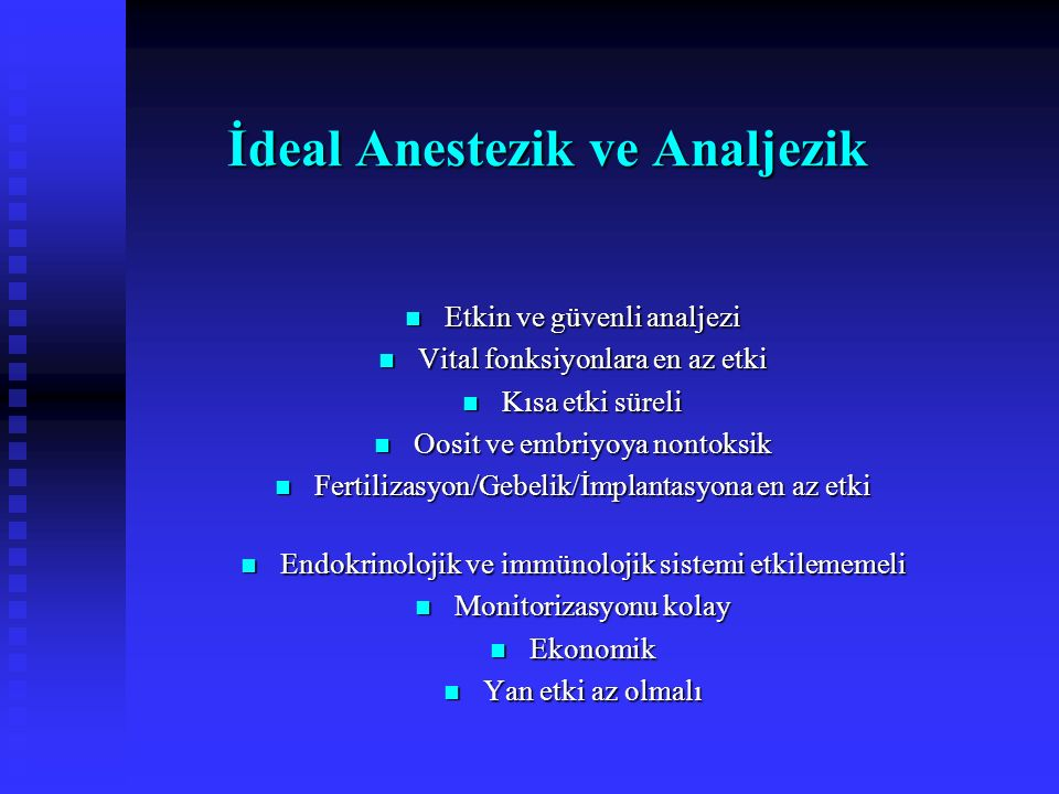 İdeal Anestezik ve Analjezik