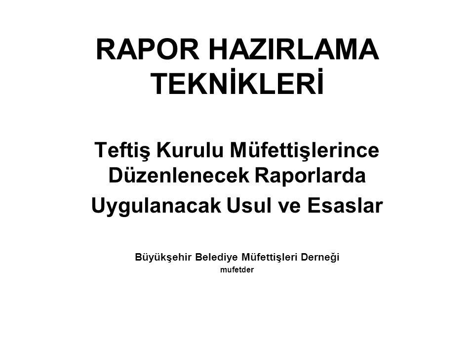 RAPOR HAZIRLAMA TEKNİKLERİ