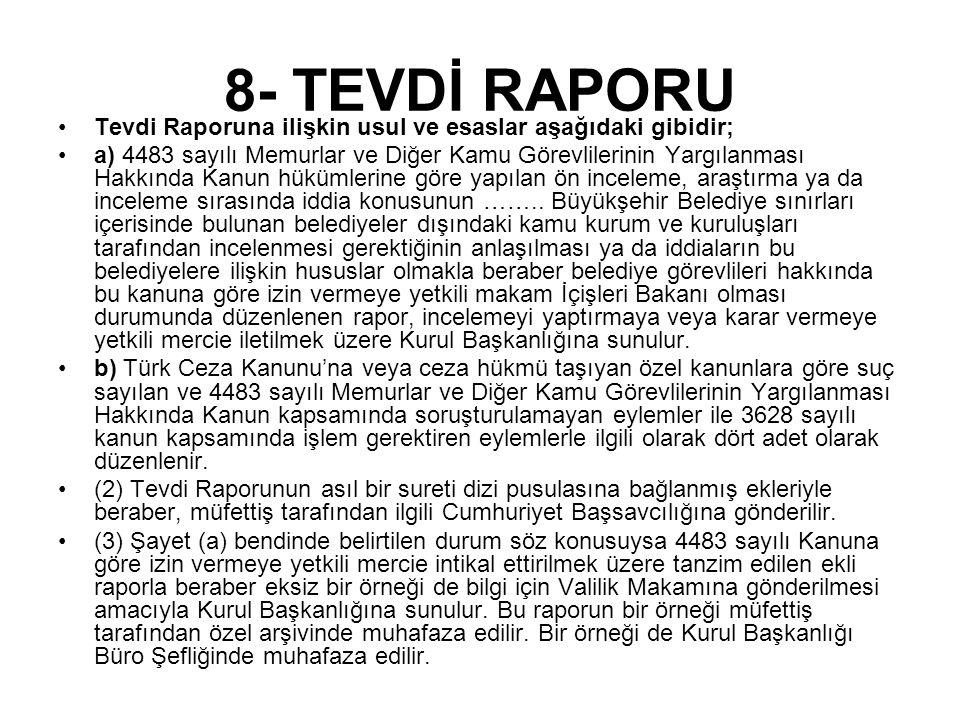 8- TEVDİ RAPORU Tevdi Raporuna ilişkin usul ve esaslar aşağıdaki gibidir;