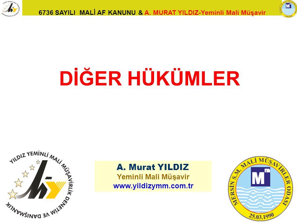 DİĞER HÜKÜMLER A. Murat YILDIZ Yeminli Mali Müşavir