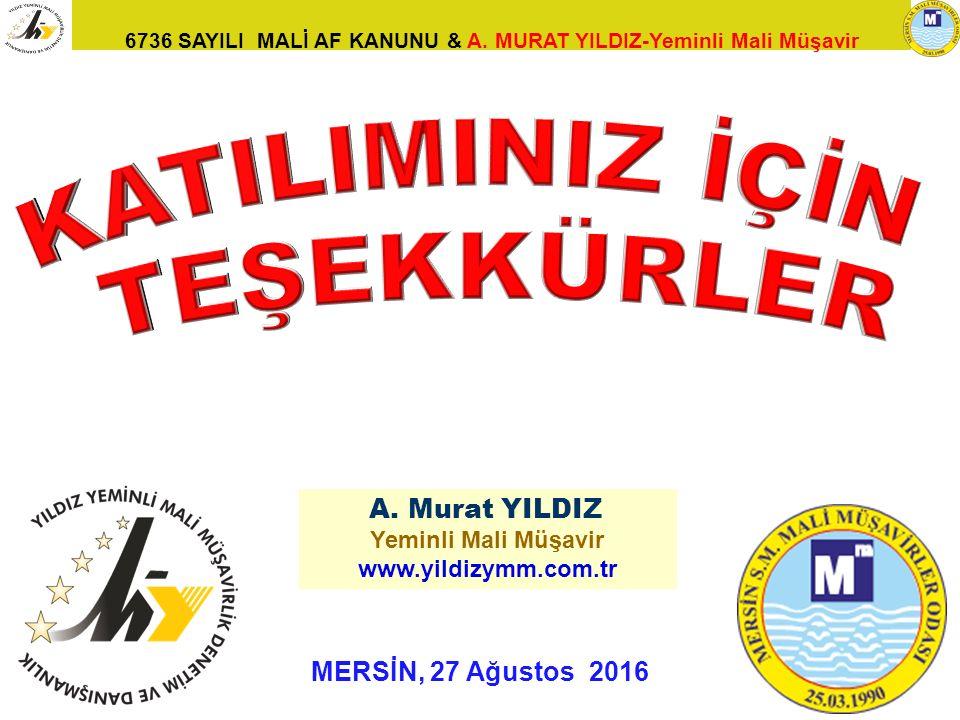 KATILIMINIZ İÇİN TEŞEKKÜRLER MERSİN, 27 Ağustos 2016 A. Murat YILDIZ
