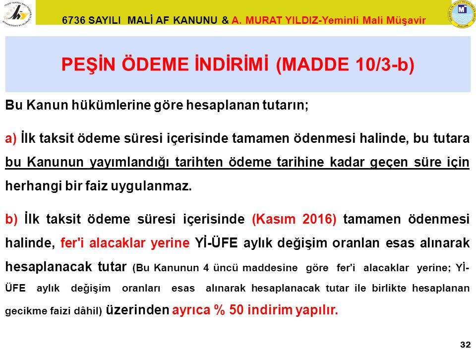 PEŞİN ÖDEME İNDİRİMİ (MADDE 10/3-b)