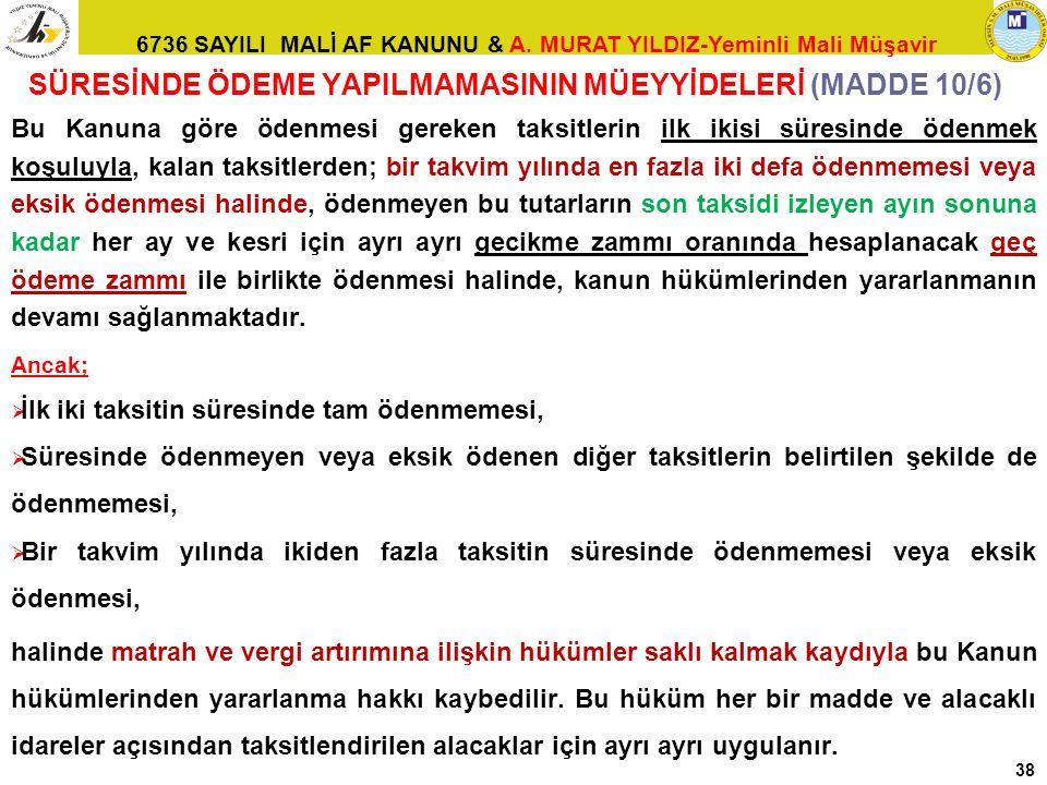 SÜRESİNDE ÖDEME YAPILMAMASININ MÜEYYİDELERİ (MADDE 10/6)
