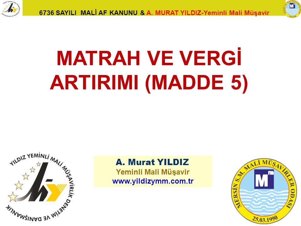 MATRAH VE VERGİ ARTIRIMI (MADDE 5)