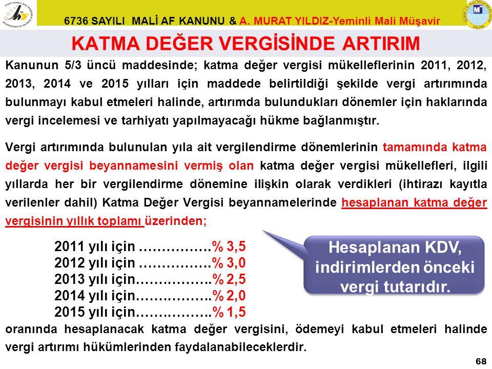 KATMA DEĞER VERGİSİNDE ARTIRIM