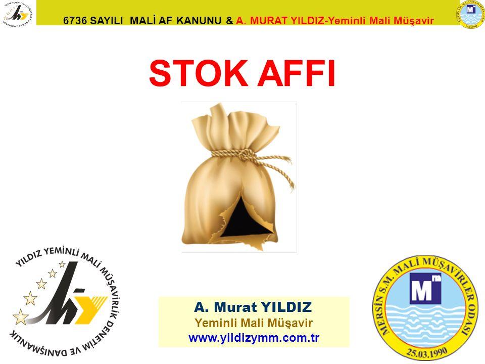 STOK AFFI A. Murat YILDIZ Yeminli Mali Müşavir www.yildizymm.com.tr 93