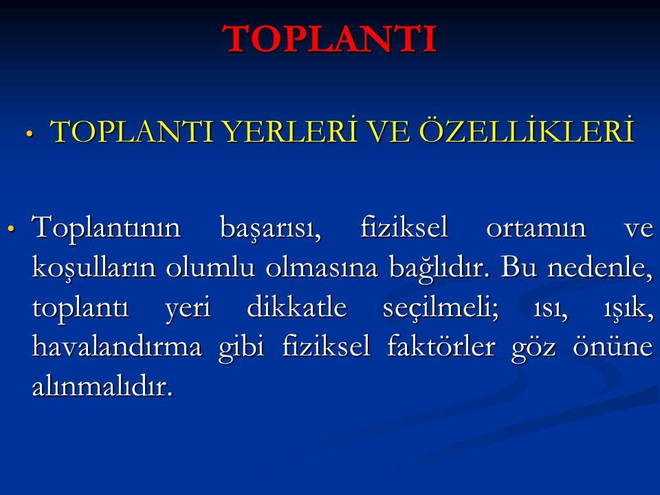 TOPLANTI YERLERİ VE ÖZELLİKLERİ