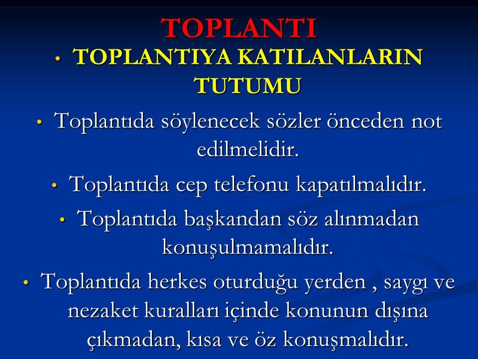 TOPLANTIYA KATILANLARIN TUTUMU