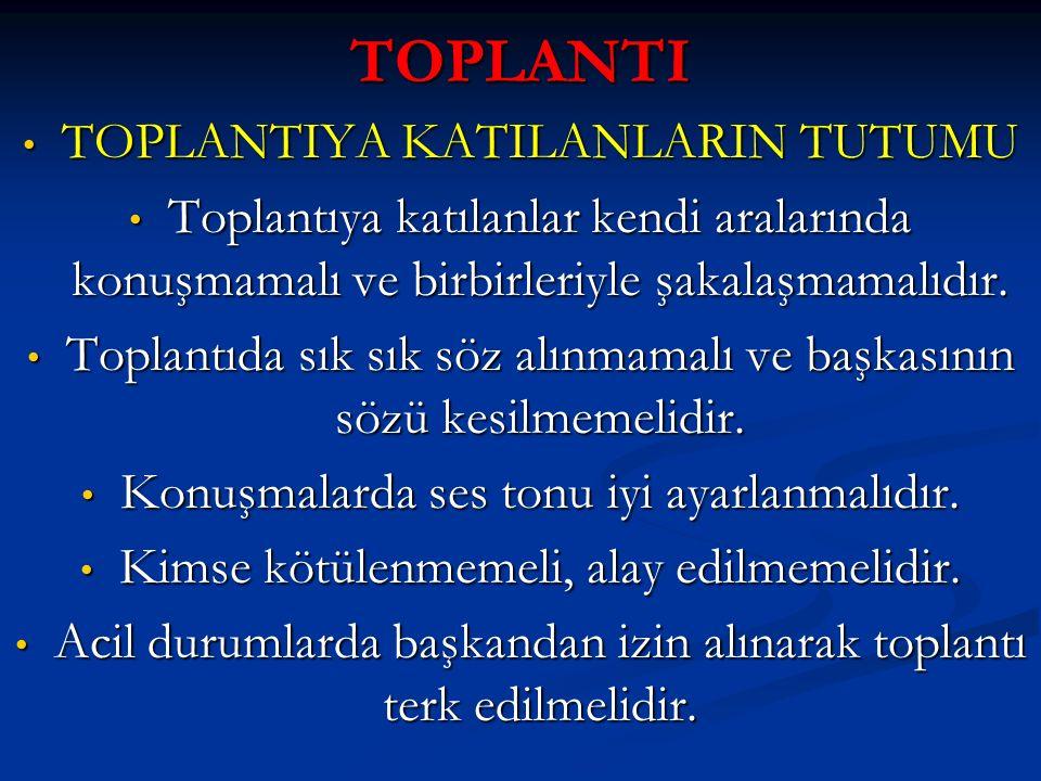 TOPLANTI TOPLANTIYA KATILANLARIN TUTUMU