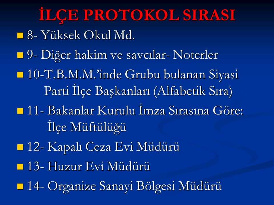 İLÇE PROTOKOL SIRASI 8- Yüksek Okul Md.