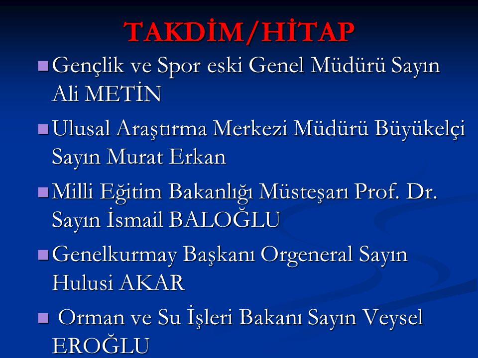 TAKDİM/HİTAP Gençlik ve Spor eski Genel Müdürü Sayın Ali METİN