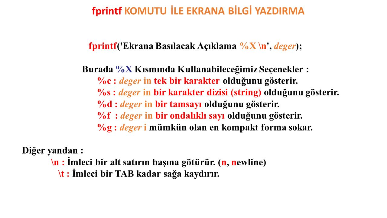 fprintf KOMUTU İLE EKRANA BİLGİ YAZDIRMA