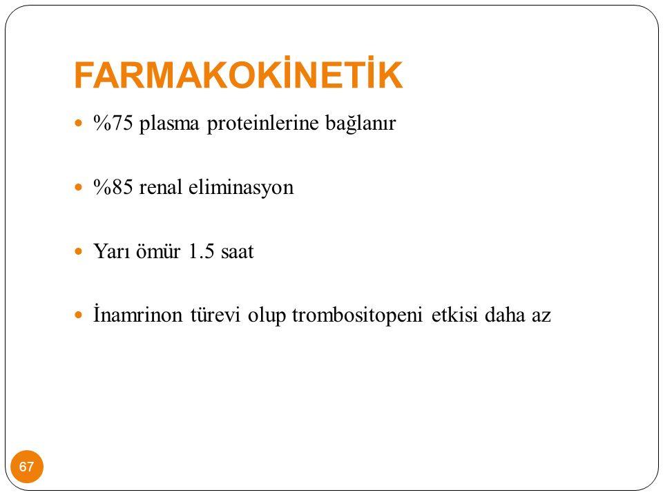 FARMAKOKİNETİK %75 plasma proteinlerine bağlanır %85 renal eliminasyon