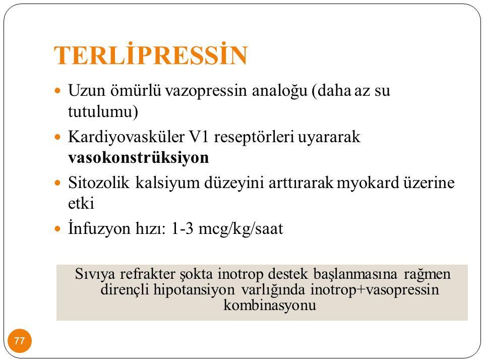TERLİPRESSİN Uzun ömürlü vazopressin analoğu (daha az su tutulumu)