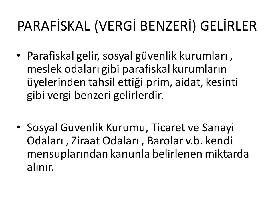 PARAFİSKAL (VERGİ BENZERİ) GELİRLER