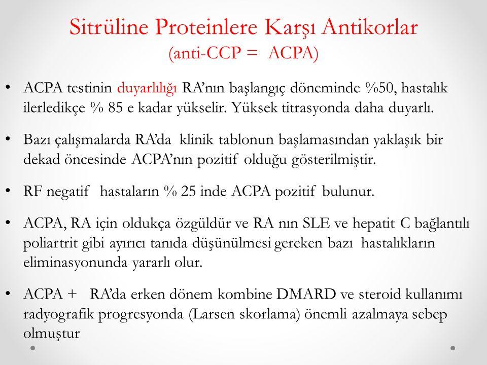 Sitrüline Proteinlere Karşı Antikorlar (anti-CCP = ACPA)