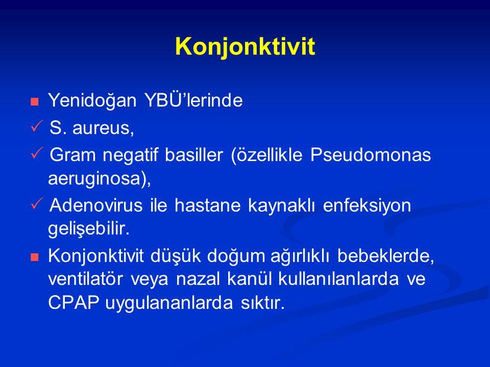 Konjonktivit Yenidoğan YBÜ'lerinde  S. aureus,