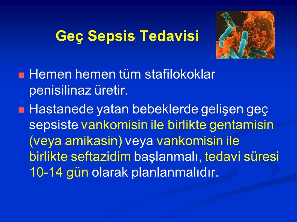 Geç Sepsis Tedavisi Hemen hemen tüm stafilokoklar penisilinaz üretir.