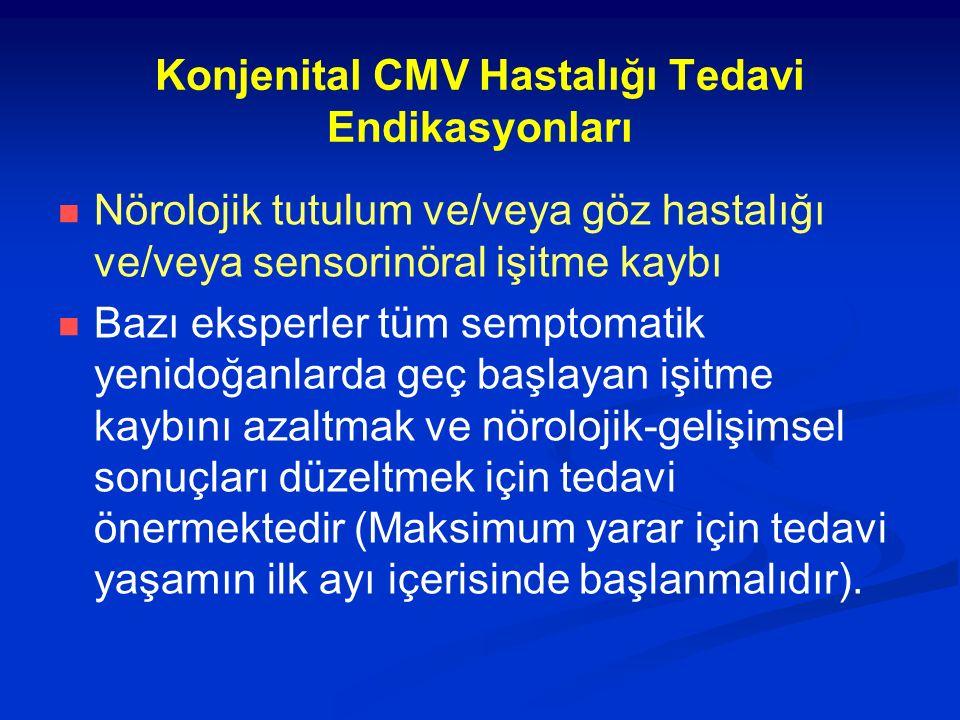 Konjenital CMV Hastalığı Tedavi Endikasyonları