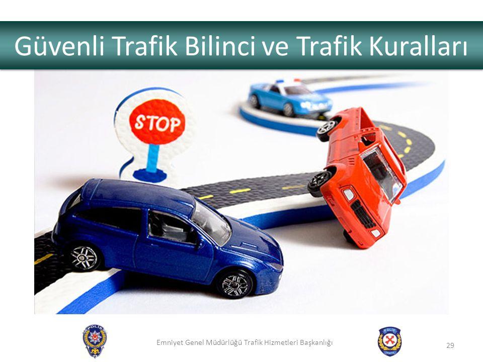 Güvenli Trafik Bilinci ve Trafik Kuralları