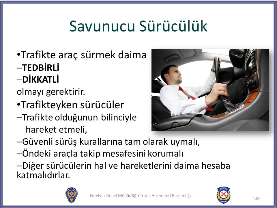 Savunucu Sürücülük Trafikte araç sürmek daima Trafikteyken sürücüler