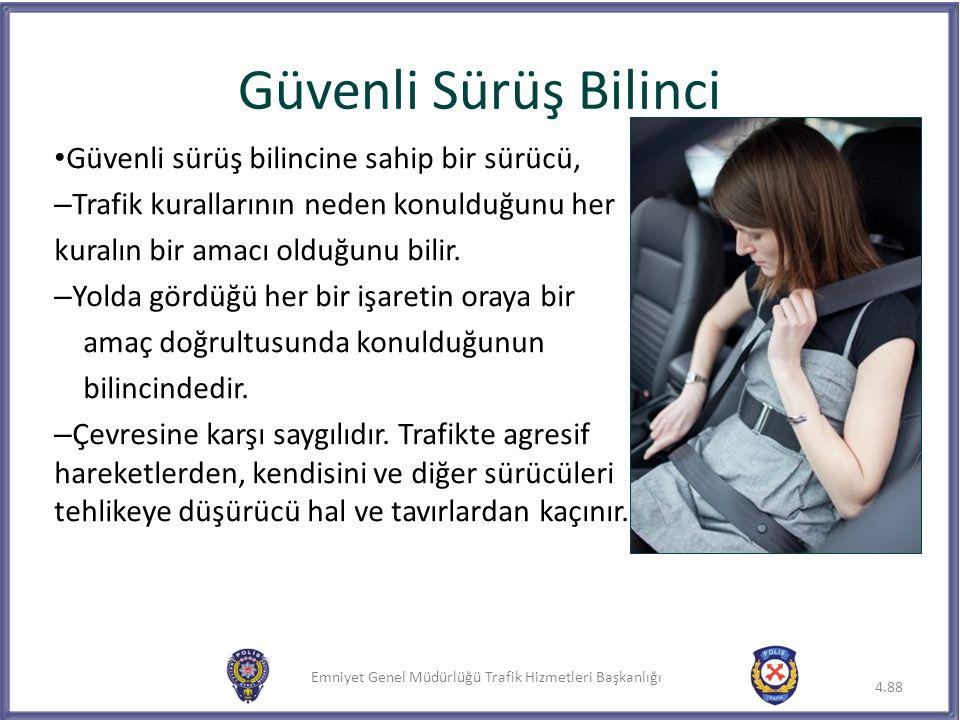Güvenli Sürüş Bilinci Güvenli sürüş bilincine sahip bir sürücü,