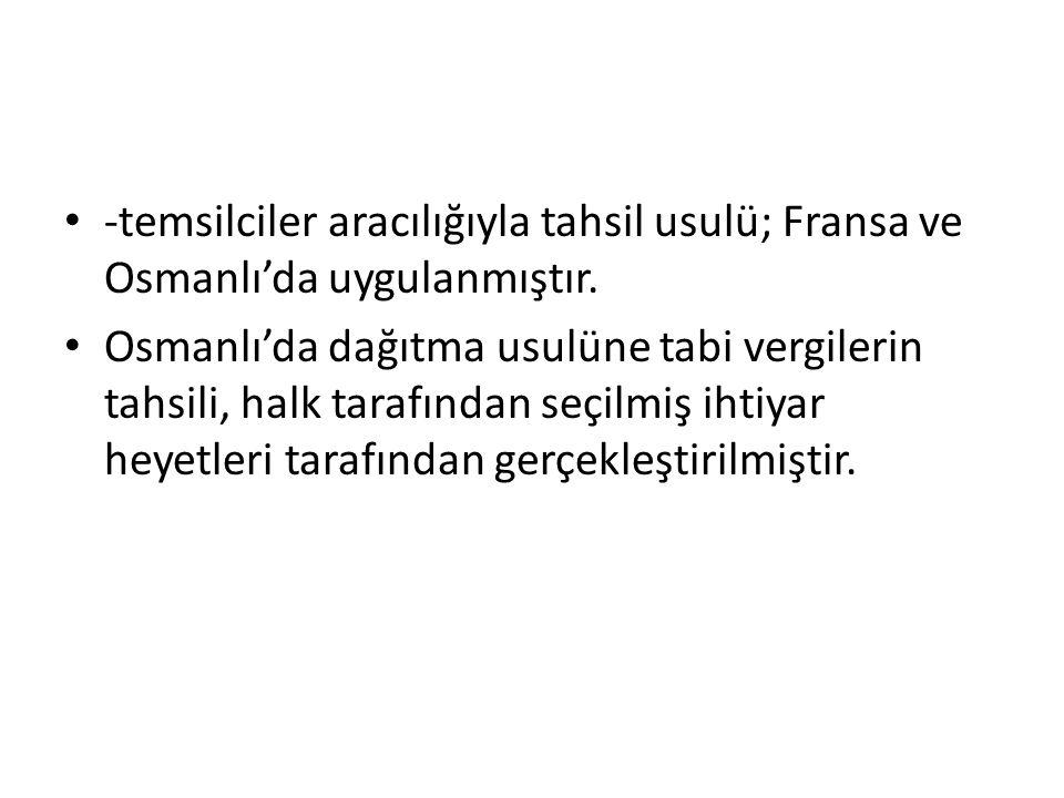 -temsilciler aracılığıyla tahsil usulü; Fransa ve Osmanlı'da uygulanmıştır.