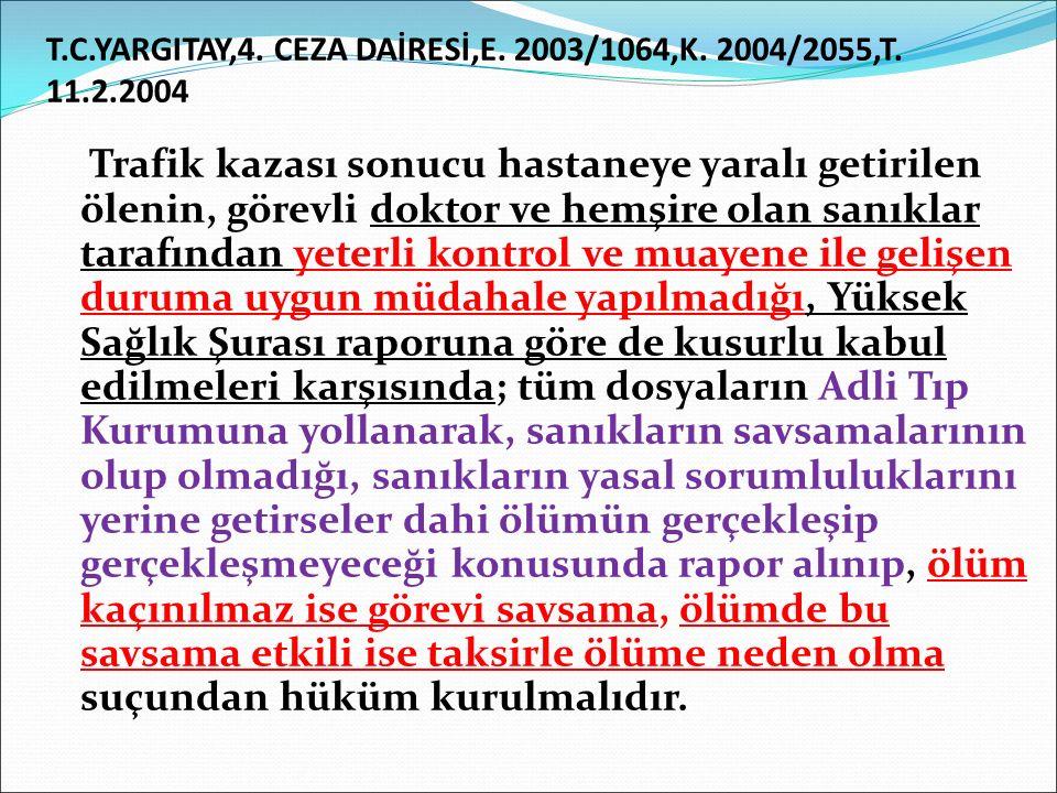 T.C.YARGITAY,4. CEZA DAİRESİ,E. 2003/1064,K. 2004/2055,T. 11.2.2004