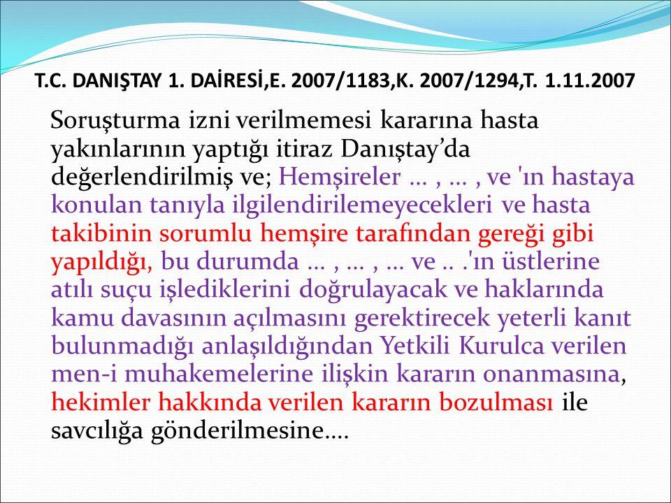 T.C. DANIŞTAY 1. DAİRESİ,E. 2007/1183,K. 2007/1294,T. 1.11.2007