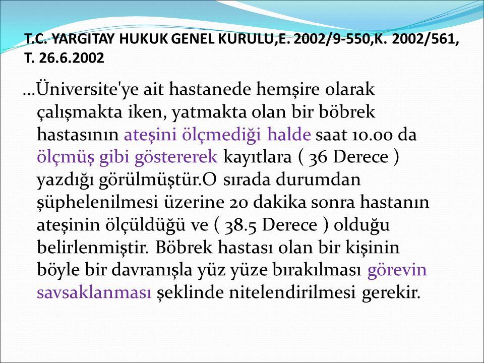 T. C. YARGITAY HUKUK GENEL KURULU,E. 2002/9-550,K. 2002/561, T. 26. 6