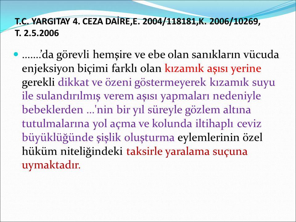 T.C. YARGITAY 4. CEZA DAİRE,E. 2004/118181,K. 2006/10269, T. 2.5.2006