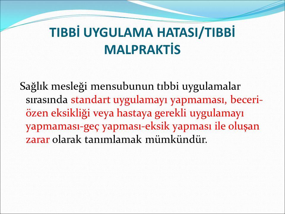 TIBBİ UYGULAMA HATASI/TIBBİ MALPRAKTİS