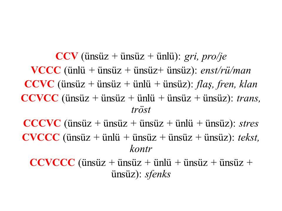 CCV (ünsüz + ünsüz + ünlü): gri, pro/je