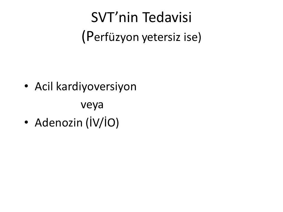 SVT'nin Tedavisi (Perfüzyon yetersiz ise)