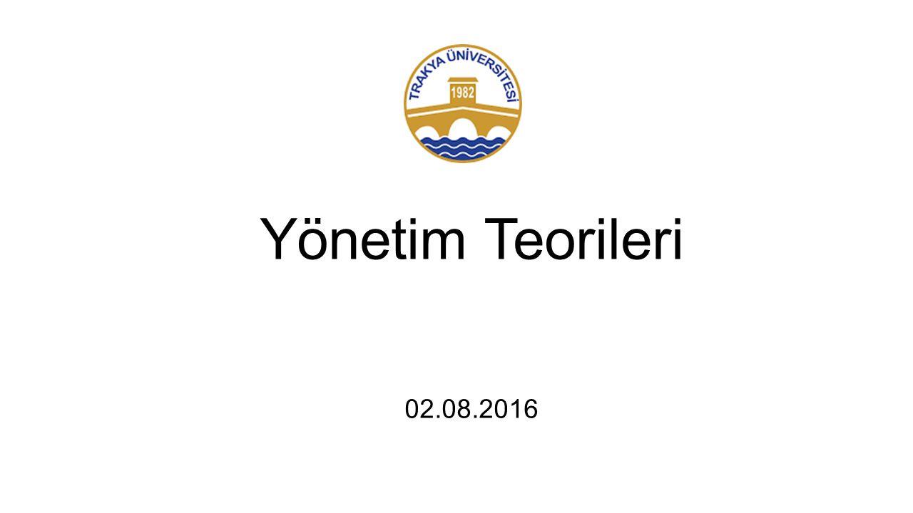 Yönetim Teorileri 02.08.2016
