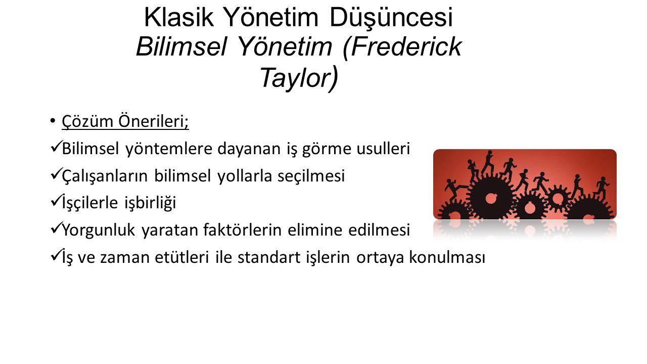 Klasik Yönetim Düşüncesi Bilimsel Yönetim (Frederick Taylor)